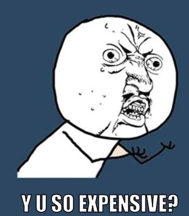Y U So Expensive